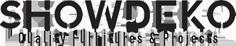 SHOWDEKO Quality Furnitures & Projects